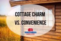 Cottage Charm vs. Convenience image